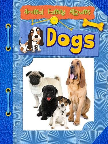 Dogs (Raintree Perspectives: Animal Family Albums): Mason, Paul