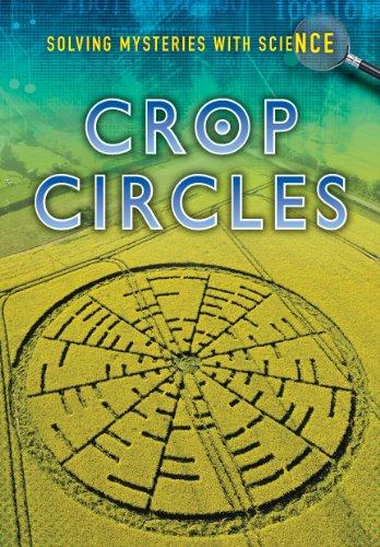 Crop Circles (Solving Mysteries with Science): Jane M Bingham