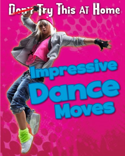 Impressive Dance Moves (Read Me!: Try This at Home!): Labrecque, Ellen