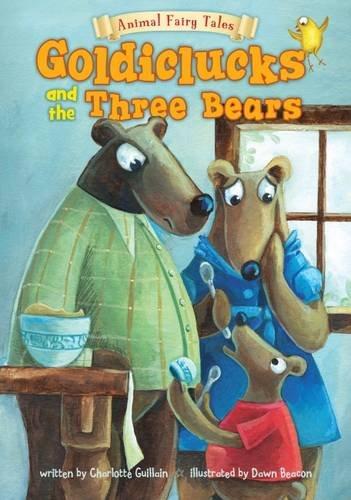 9781406251197: Goldiclucks and the Three Bears (Animal Fairy Tales)