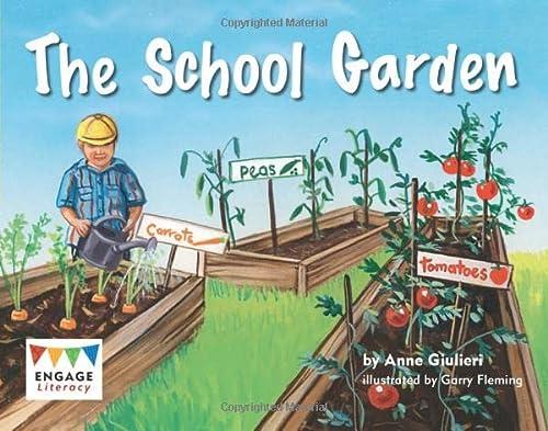 The School Garden (Engage Literacy: Engage Literacy Yellow): Anne Giulieri