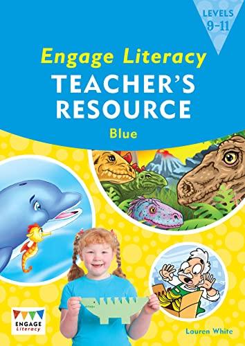 9781406258363: Engage Literacy Blue: Levels 9-11 Teacher's Resource Book (Engage Literacy: Engage Literacy Blue)