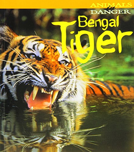 9781406258738: Bengal Tiger (First Library: Animals In Danger)