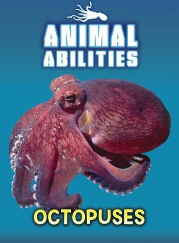 Octopuses (Raintree Perspectives: Animal Abilities): Claybourne, Anna