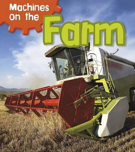 Machines on the Farm (Read and Learn: Machines at Work): Smith, Sian