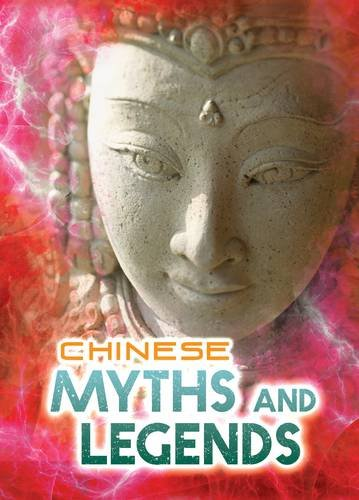 9781406259742: Chinese Myths and Legends (Ignite: All about Myths)