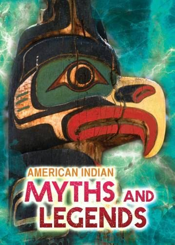 9781406259766: American Indian Stories and Legends (Ignite: All about Myths)