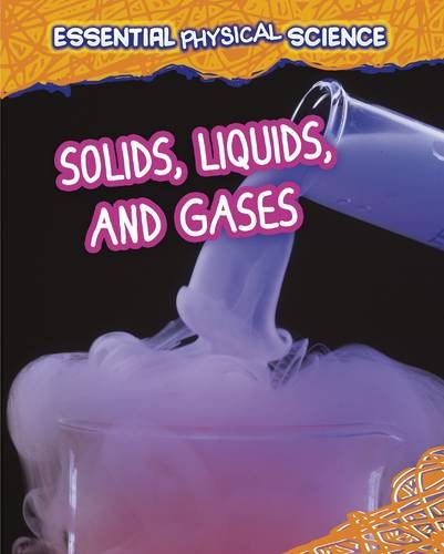9781406259964: Solids, Liquids, and Gases (Infosearch: Essential Physical Science)