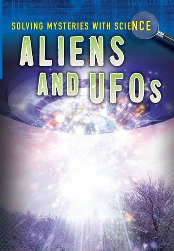 Aliens & UFOs (Ignite: Solving Mysteries with Science): Hile, Lori