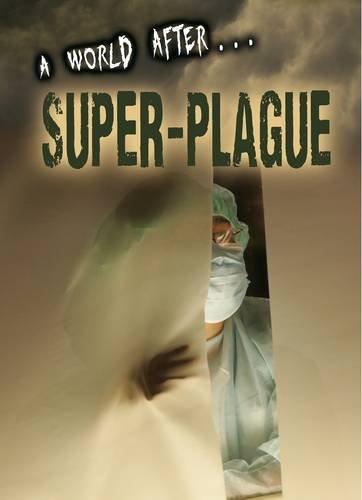 9781406260946: Super-Plague (A World After...)