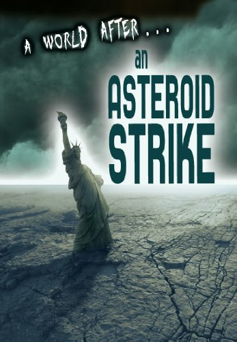 9781406260960: An Asteroid Strike (A World After)