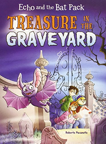 9781406261950: Treasure in the Graveyard (Echo and the Bat Pack)