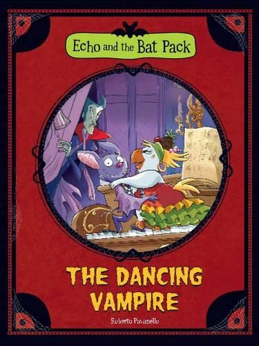 The Dancing Vampire (Echo and the Bat Pack): Pavanello, Roberto