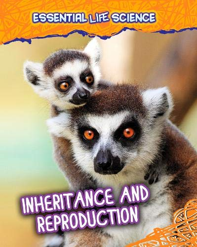Inheritance and Reproduction (Infosearch: Essential Life Science): Green, Jen