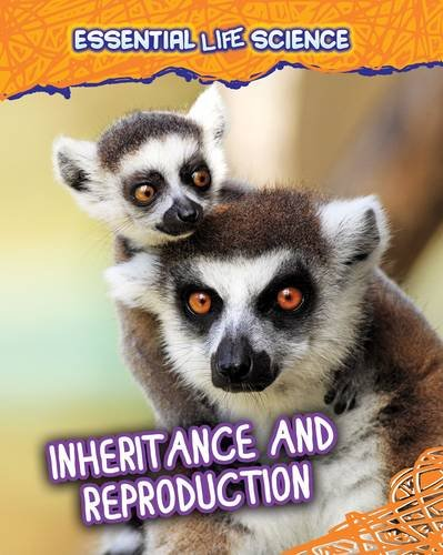 Inheritance and Reproduction (Essential Life Science): Green, Jen