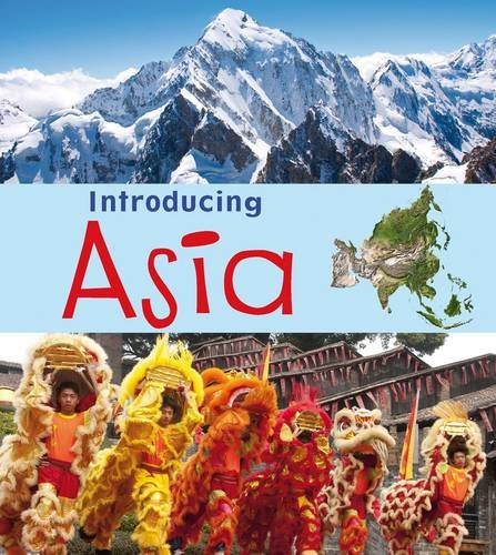 9781406263022: Introducing Asia (Young Explorer: Introducing Continents)