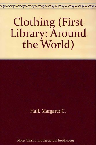 9781406265859: Clothing (First Library: Around The World)