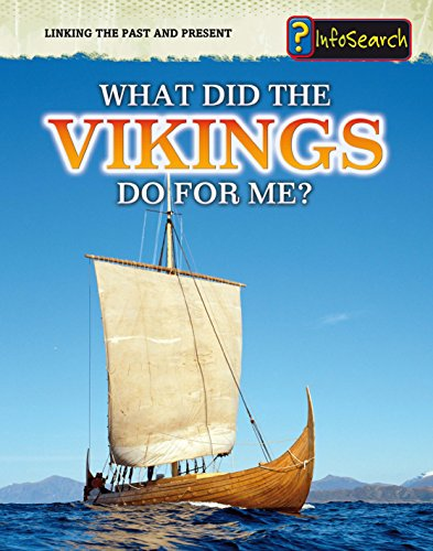 What Did the Vikings Do for Me? (InfoSearch: Linking the Past and Present): Raum, Elizabeth