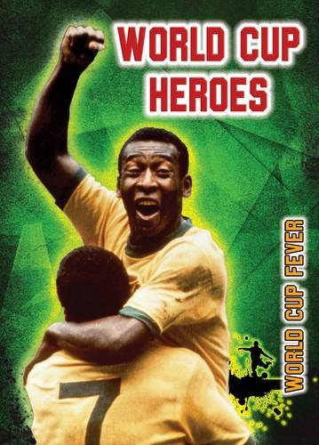 9781406266290: World Cup Heroes (Ignite: World Cup Fever)