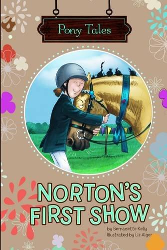 Norton's First Show (Pony Tales): Kelly, Bernadette; Ward, Krista