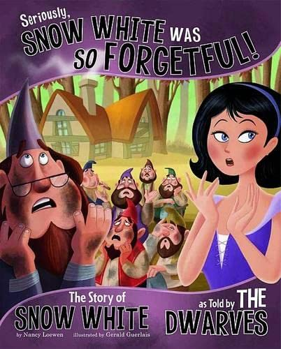 9781406266641: Seriously, Snow white was So Forgetful: The Story of Snow White as Told by the Dwarves (The Other Side of the Story)