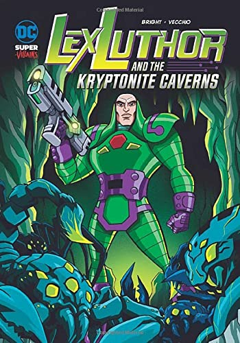 9781406266672: Lex Luthor and the Kryptonite Caverns (DC Super-villains)