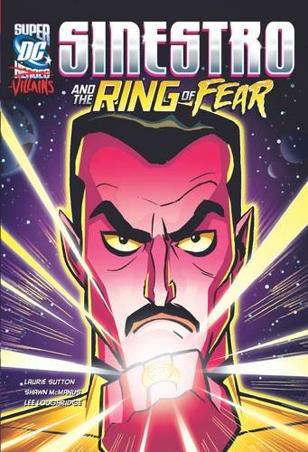 Sinestro and the Ring of Fear (DC Super-villains): Sutton, Laurie S.