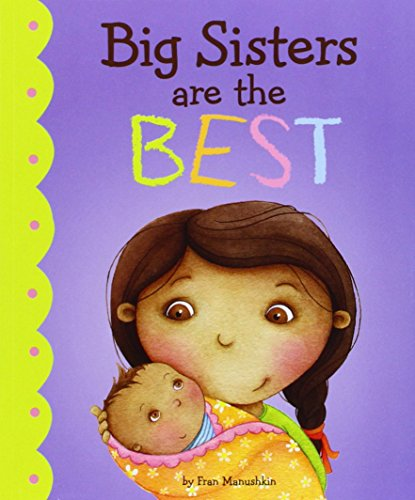 9781406266788: Big Sisters Are the Best! (Fiction Picture Books)