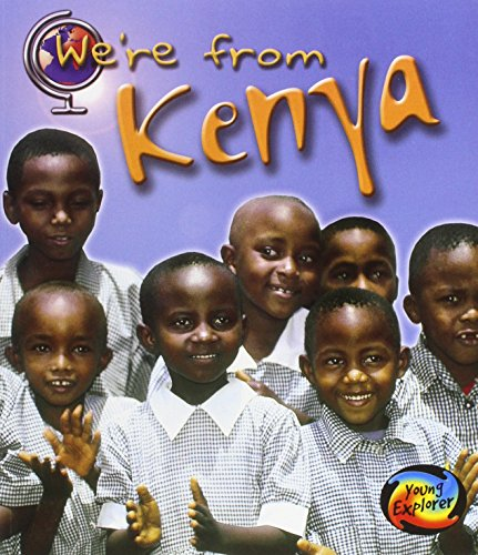 9781406270310: We're From Kenya (Young Explorer: We're From . . .)
