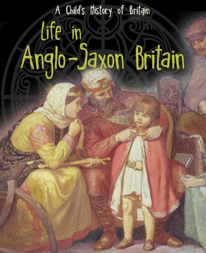 9781406270495: Life in Anglo-Saxon Britain