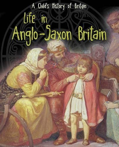 9781406270570: Life in Anglo-Saxon Britain