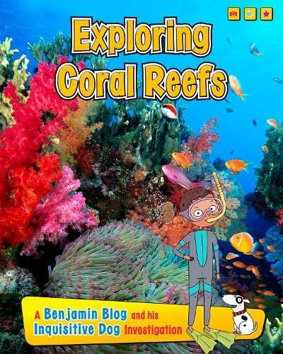 9781406271089: Exploring Coral Reefs (Benjamin Blog and His Inquisitive Dog Investigation)
