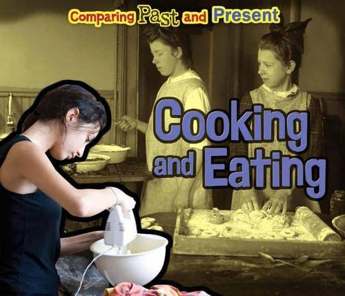 9781406271461: Cooking and Eating (Comparing Past and Present)