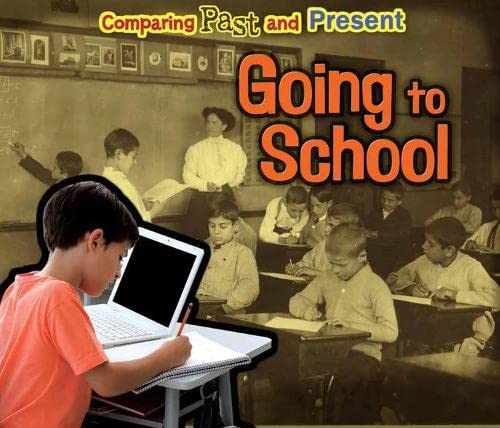 9781406271478: Going to School (Comparing Past and Present)
