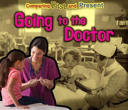 Going to the Doctor: Comparing Past and Present: Rissman, Rebecca