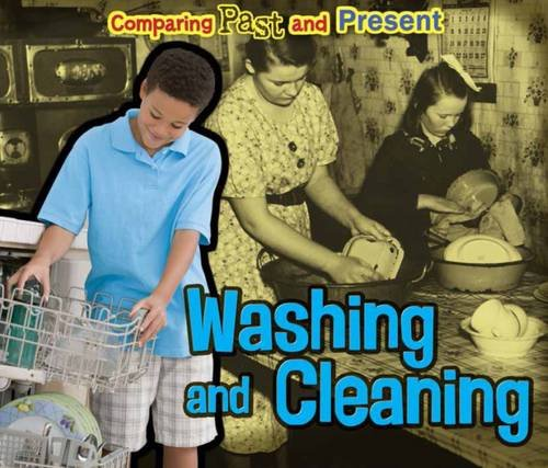 Washing and Cleaning: Comparing Past and Present: Rissman, Rebecca