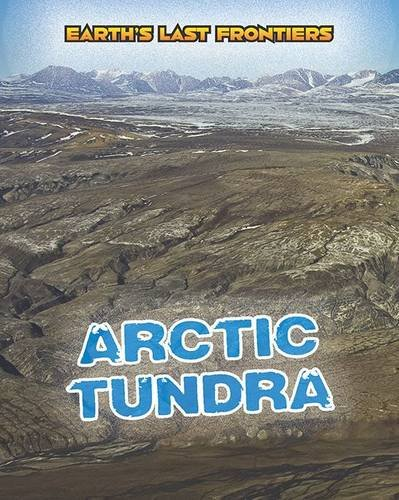 Arctic Tundra (Earth's Last Frontiers): Labrecque, Ellen
