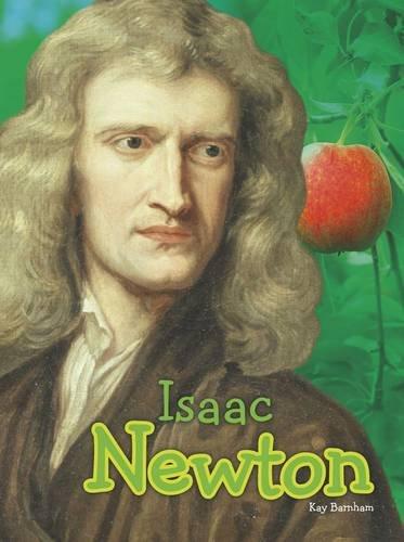 Isaac Newton (Science Biographies): Barnham, Kay