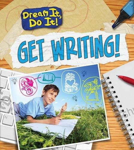 9781406272611: Get Writing! (Dream It, Do It!)