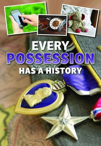 Every Possession Has a History (Everything Has a History): Vickers, Rebecca