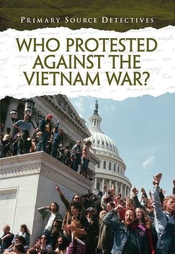 9781406273137: Who Protested Against the Vietnam War? (Primary Source Detectives)