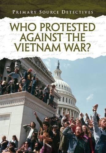 9781406273205: Who Protested Against the Vietnam War? (Primary Source Detectives)