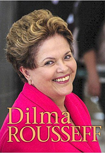9781406274059: Dilma Rousseff