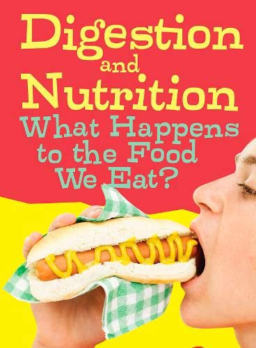 9781406274288: Digestion and Nutrition: What Happens to the Food We Eat? (Show Me Science)