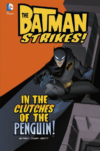 In the Clutches of the Penguin! (DC Super Heroes: Batman Strikes!): Matheny, Bill; Beatty, Terry; ...