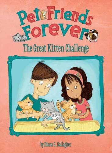 9781406279665: The Great Kitten Challenge (Pet Friends Forever)