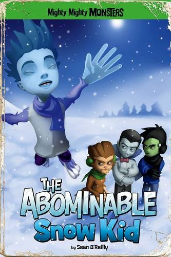 9781406279894: The Abominable Snow Kid (Mighty Mighty Monsters)