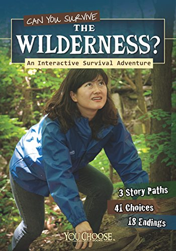 9781406280012: Can You Survive the Wilderness? (You Choose: You Choose: Survival)