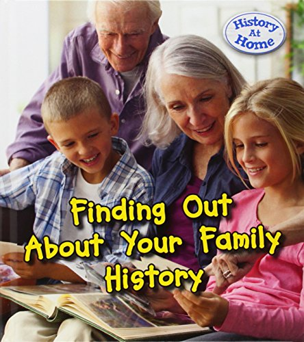 Finding out About Your Family History (Young Explorer: History at Home): Hunter, Nick