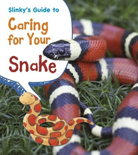 Slinky's Guide to Caring for Your Snake (Pets' Guides): Thomas, Isabel